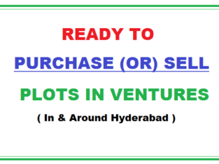 Ready to Buy or Sale Plots in Ventures or Layouts in and around Hyderabad