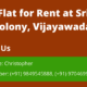 3 BHK Flat For Rent / Lease at Srinagar Colony, Vijayawada.