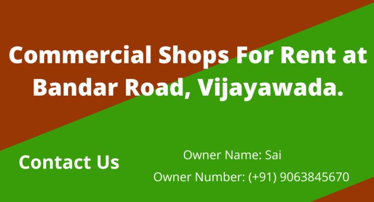 Commercial Shops For Rent at Bandar Road, Vijayawada.