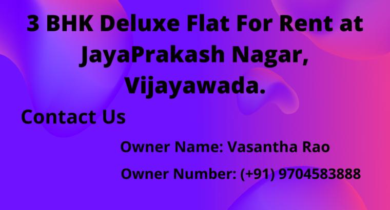 3 BHK Deluxe Flat For Rent at Jayaprakash Nagar, Vijayawada.